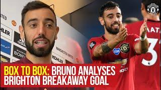 Bruno Fernandes analyses Brighton breakaway goal with Statman Dave | Box to Box | Manchester United