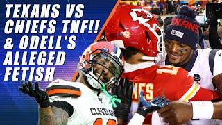Dumping on Odell & The Big Texans vs Chiefs Preview