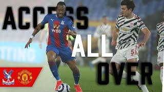 Access All Over | Crystal Palace 0-0 Manchester United