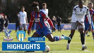 U23 Crystal Palace 5-1 Colchester United | 7 Minute Highlights