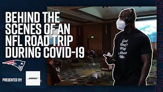 Behind the Scenes of an NFL Road Trip During COVID | New England Patriots