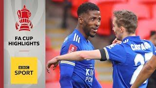 Iheanacho strike sends Leicester into final | FA Cup highlights