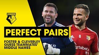 CAN TOM CLEVERLEY & BEN FOSTER GUESS THEIR TEAMMATES' MIDDLE NAMES? | PERFECT PAIRS