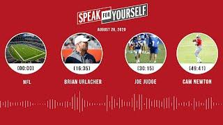 NFL, Brian Urlacher, Joe Judge, Cam Newton (8.28.20) | SPEAK FOR YOURSELF Audio Podcast
