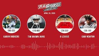 Aaron Rodgers, Tim Brown joins, G League, Cam Newton (4.29.20) | SPEAK FOR YOURSELF Audio Podcast