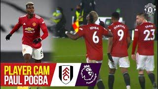 Player Cam | Paul Pogba v Fulham | Fulham 1-2 Manchester United | Premier League