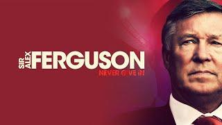 Sir Alex Ferguson: Never Give In | Official Trailer | Manchester United