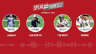 Cowboys, Cam Newton, Tom Brady, Browns (10.26.20) | SPEAK FOR YOURSELF Audio Podcast