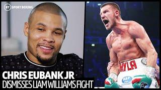 Chris Eubank Jr insists 'Liam Williams is not on my level'