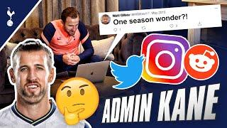 'That's enough internet for today' Harry Kane replies to YOUR comments | ADMIN SPURS