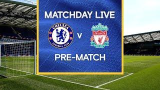 Matchday Live: Chelsea v Liverpool | Pre-Match | Premier League Matchday