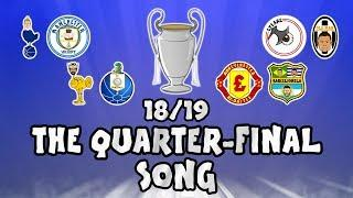 UCL QUARTER FINALS - the SONG! Champions League Song - 18/19 Intro Parody Theme!