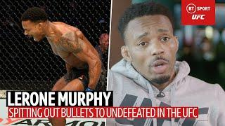 How Lerone Murphy went from spitting out bullets to undefeated in the UFC!