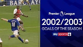 The Greatest EVER Premier League Goals! | 2002/2003 Goals of the Season