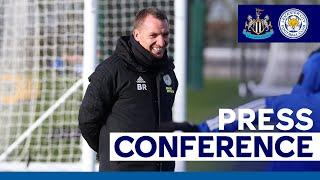 'Huge Expectation At Newcastle' - Brendan Rodgers | Newcastle United vs. Leicester City