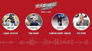 Lamar Jackson, Tom Brady, Kareem Abdul-Jabbar, Rex Ryan (4.3.20) | SPEAK FOR YOURSELF Audio Podcast