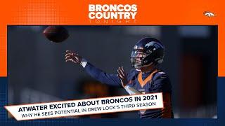 Atwater explains why he sees potential in Drew Lock's 2021 season | Broncos Country Tonight