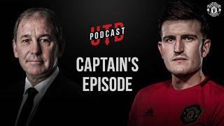 Manchester United | Harry Maguire & Bryan Robson | UTD Podcast | The Captain's Episode