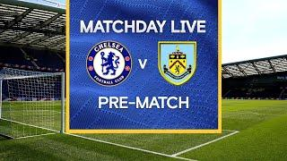 Matchday Live: Chelsea v Burnley | Pre-Match | Premier League Matchday