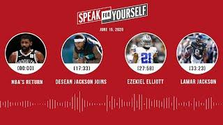 NBA's Return, DeSean Jackson Joins, Zeke, Lamar Jackson (6.15.20) | SPEAK FOR YOURSELF Audio Podcast