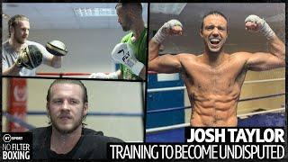 The first look inside Josh Taylor's training camp with Ben Davison | No Filter Boxing