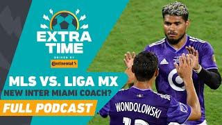 MLS vs. Liga MX the Best Ever All-Star Game? River Plate's Manager to Inter Miami?  | FULL PODCAST