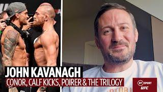 John Kavanagh on Conor, calf kicks, boxing, Dustin and the trilogy