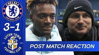 Frank Lampard & Tammy Abraham on victory against Luton Town    Chelsea 3-1 Luton Town   FA Cup
