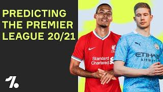 Top four, worst transfers and MORE!  Premier League 20/21 predictions