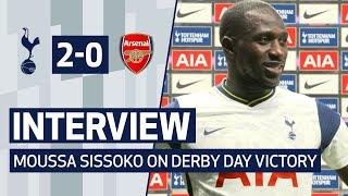 MOUSSA SISSOKO ON NORTH LONDON DERBY VICTORY | Spurs 2-0 Arsenal