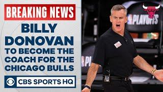 Billy Donovan agrees to deal to become coach of Chicago Bulls | CBS Sports HQ
