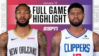 New Orleans Pelicans vs. LA Clippers [FULL GAME HIGHLIGHTS] | NBA on ESPN
