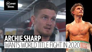 Archie Sharp has his eyes set on a world title fight in 2020 after time in America