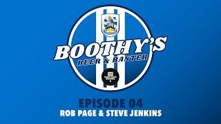 BOOTHY'S BEER & BANTER | Steve Jenkins & Rob Page