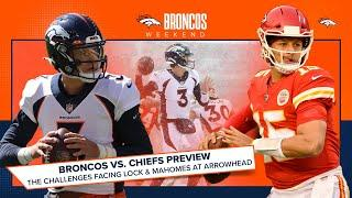 Broncos vs. Chiefs Preview: The challenges facing Lock and Mahomes at Arrowhead | Broncos Weekend