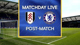 Matchday Live: Fulham 0-1 Chelsea | Post-Match | Premier League Matchday
