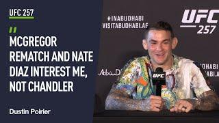 Dustin Poirier talks about a Conor McGregor trilogy, Nate Diaz and a Michael Chandler match up