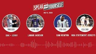 Dak + Jerry, Lamar, Cam Newton, NBA statement jerseys (7.9.20) | SPEAK FOR YOURSELF Audio Podcast