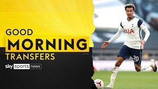 Could Dele Alli be on his way OUT of Tottenham!? | Good Morning Transfers
