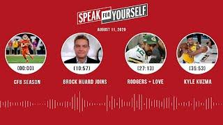 CFB season, Brock Huard, Rodgers + Love, Lakers (8.11.20) | SPEAK FOR YOURSELF Audio Podcast