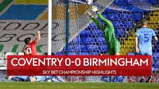 Coventry hold Birmingham at St Andrew's | Coventry 0-0 Birmingham | EFL Championship Highlights