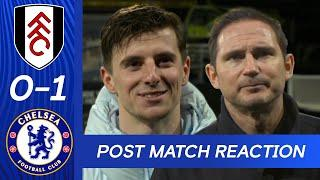 Frank Lampard & Mason Mount Reflect On Hard-Fought Win | Fulham 0-1 Chelsea