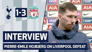 INTERVIEW | PIERRE-EMILE HOJBJERG ON LIVERPOOL DEFEAT