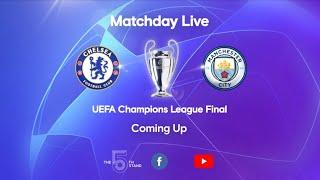 Matchday Live: Chelsea v Manchester City   Post-Match   Champions League Final Matchday