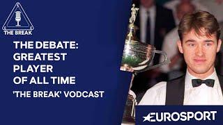 The Debate: Greatest Player of All Time | Snooker Vodcast | Eurosport