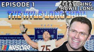The Kyle Long Show: Howie Long talks racing, viral videos and what's behind the door?   Episode 1