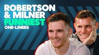 Liverpool's Andy Robertson & James Milner's FUNNIEST One-Liners!   Back of the Net