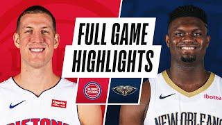 PISTONS at PELICANS | FULL GAME HIGHLIGHTS | February 24, 2021