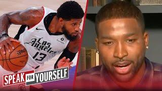 Paul George got Clippers this far, don't quit on him — Tristan Thompson | NBA | SPEAK FOR YOURSELF