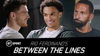 Rio Ferdinand's Between The Lines | Ep 1: The modern full-back role ft. Alexander-Arnold & Robertson